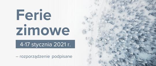 Ferie zimowe od 4 do 17 stycznia 2021 r.