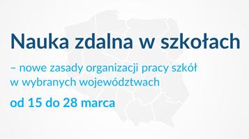 Nauka zdalna w szkołach – nowe zasady organizacji pracy szkół w wybranych województwach od 15 do 28 marca