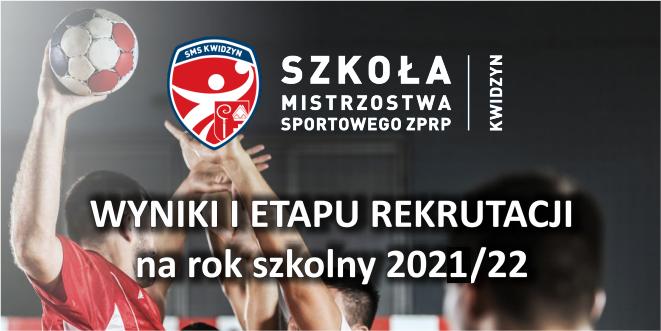 Wyniki I etapu rekrutacji do NLO w Kwidzynie SMS ZPRP na rok szkolny 2021/22